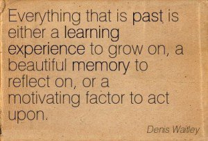 635184281-Quotation-Denis-Waitley-past-learning-experience-memory-Meetville-Quotes-241742